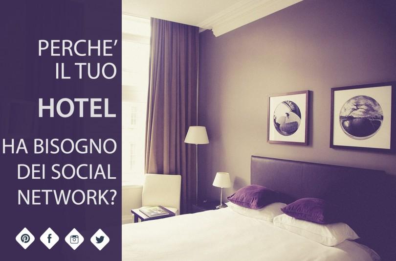 Perché il tuo Hotel ha bisogno dei Social network?